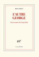 L'autre George: à la découverte de George Eliot, de Mona Ozouf, Gallimard, 242pages, 20euros.