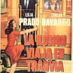 """Luis Buñuel, """"La ilusión viaja en tranvía"""""""