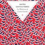 Mayra Santos-Febres, La Maîtresse de Carlos Gardel, traduit de l'espagnol (Porto Rico) par François-Michel Durazzo, Zulma, 2019