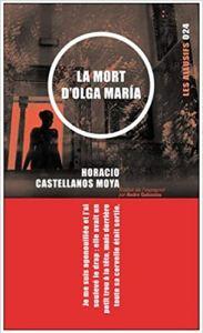 Horacio Castellanos Moya, La mort d'Olga María, traduit par André Gabastou, Les Allusifs, 2004