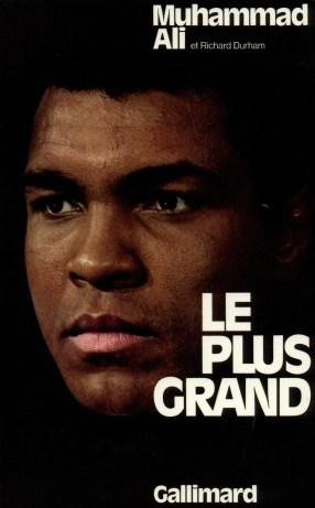 Le plus grand, de Muhammad Ali et Richard Durham, traduit par Maurice Rambaud et France-Marie Watkins, éditions Gallimard, 1976