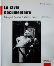 Olivier Lugon - Le style documentaire - D'August Sander à Walker Evans
