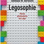 Tommaso W. Bertolotti, Legosophie - Petite philosophie du Lego, PUF, 2019