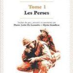 Les Perses d'Eschyle, traduction de Myrto Gondicas et Pierre Judet de la Combe, éditions Anarchasis