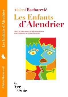 Les enfants d'Alendrier d'Alhierd Bacharevič, traduit du biélorussien par Alena Lapatniova et Virginie Symaniec (Le Ver à Soie)