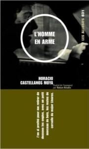 Horacio Castellanos Moya, L'Homme en arme, traduit par Robert Amutio, Les Allusifs, 2005