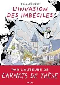 Thiphaine Rivière - L'invasion des imbéciles (Seuil)