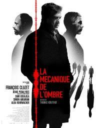 La Mécanique de l'ombre, un thriller français de Thomas Kruithof, avec François Cluzet, Denis Podalydès, Sami Bouajila…
