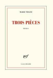 Trois pièces de Marie NDiaye, Gallimard, 2019