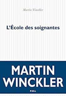 Martin Winckler - L'Ecole des soignantes - POL 2019