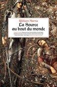 William Morris, La Source au bout du monde, Aux Forges de Vulcain, traduction Maxime Shelledy et Souad Degachi