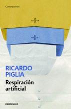 Ricardo Piglia, Respiración artificial, DeBolsillo, 2013