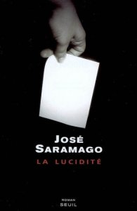 José Saramago, La Lucidité, traduit par Geneviève Leibrich, éditions du Seuil, 2006.