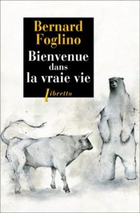 Bienvenue dans la vraie vie de Bernard Foglino