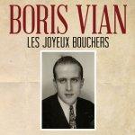 Boris Vian - Les joyeux bouchers