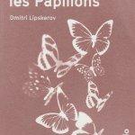 L'Outil et les papillons, de Dmitri Lipskerov, traduit du russe par Raphaëlle Pache, publié chez Nadège Agullo