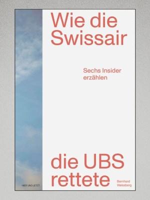 Wie die Swissair die UBS rettete
