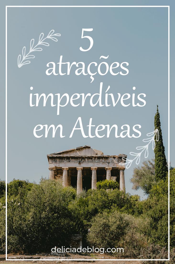 5 atraçoes imperdiveis em Atenas, como Acropole e Templo de Zeus. Por Delicia de Blog.