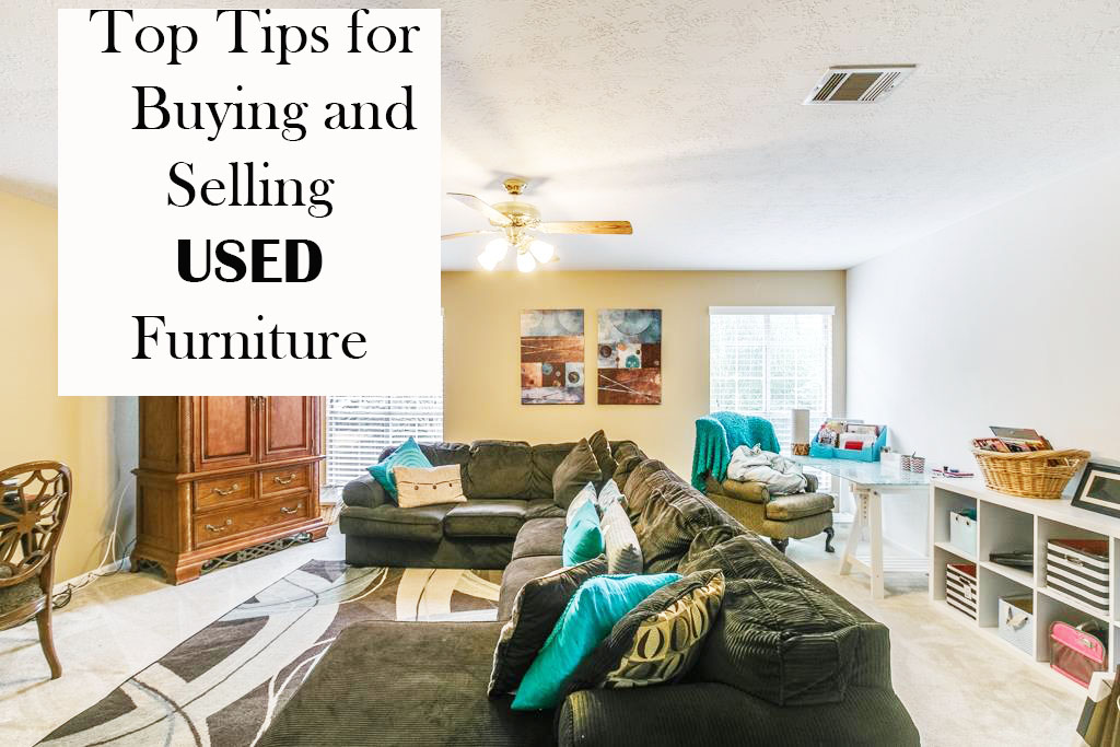 Top Tips for Buying and Selling Used Furniture…….