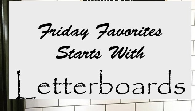 Friday Favorites Starts With Letter Boards……..