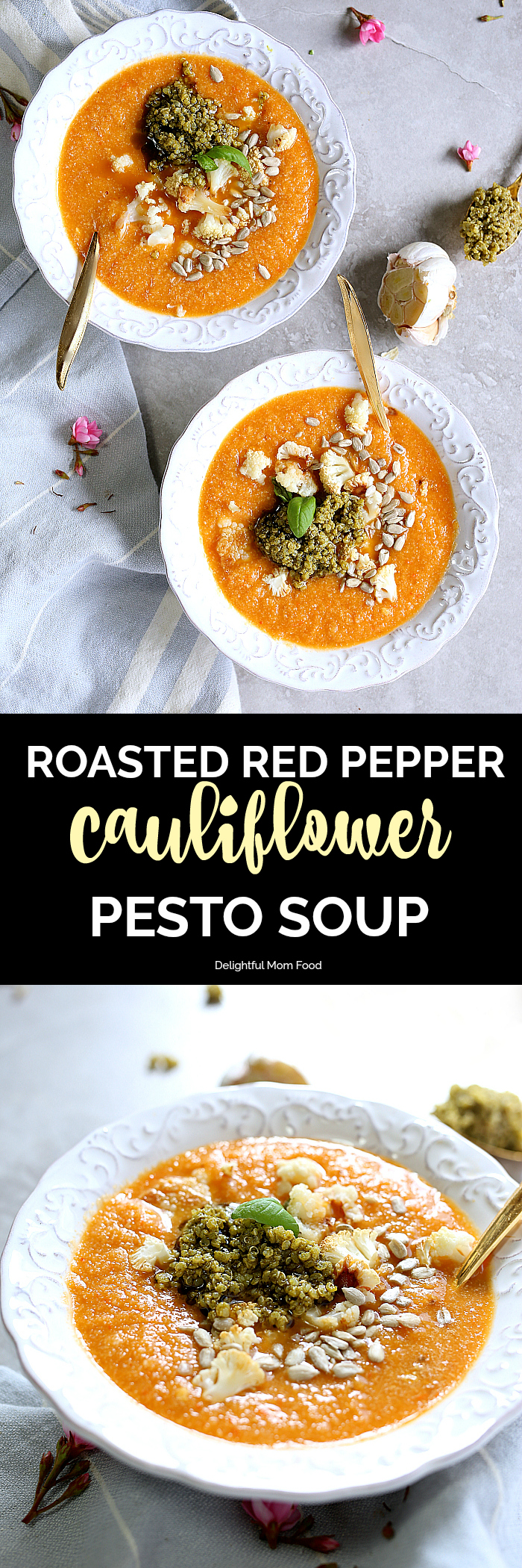 Healthy roasted cauliflower soup slowly roasted with garlic, sweet red pepper and onion then pureed with vegetarian broth. The finishing touch of this cauliflower soup is a dab of aromatic pesto on top right before serving! It's healthy, easy, gluten-free and delicious! #cauliflower #soup #roasted #redpepper #easy #delicious #healthy #recipe #glutenfree | delightfulmomfood.com