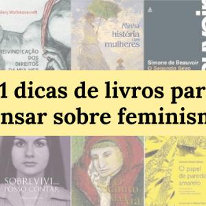 21 dicas de livros para pensar sobre feminismo