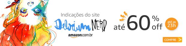 Indicações Delirium Nerd na Amazon com até 60% off