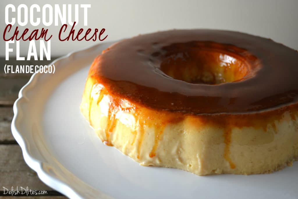 Coconut Cream Cheese Flan (Flan De Coco)