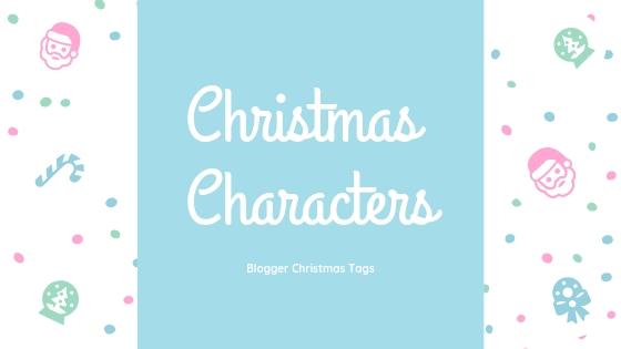 Christmas Characters Blog Tag