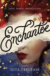 Enchantée by Gita Trelease Book Cover