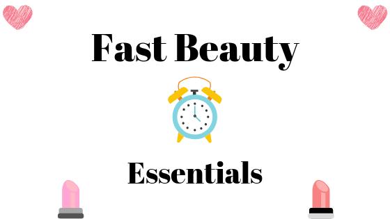 Fast Beauty Essentials