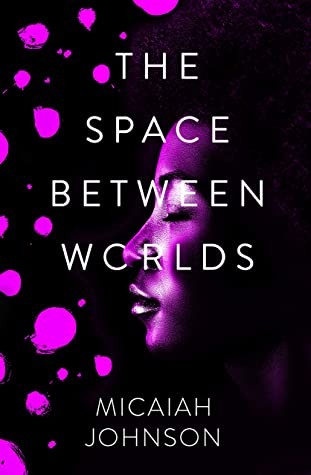 The Space Between Worlds by Micaiah Johnson book cover