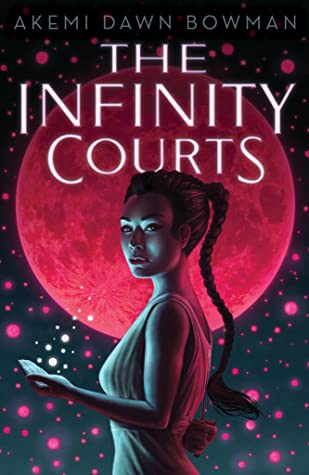 The Infinity Courts by Akemi Dawn Bowman - book cover