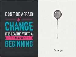 Changes are Beginnings