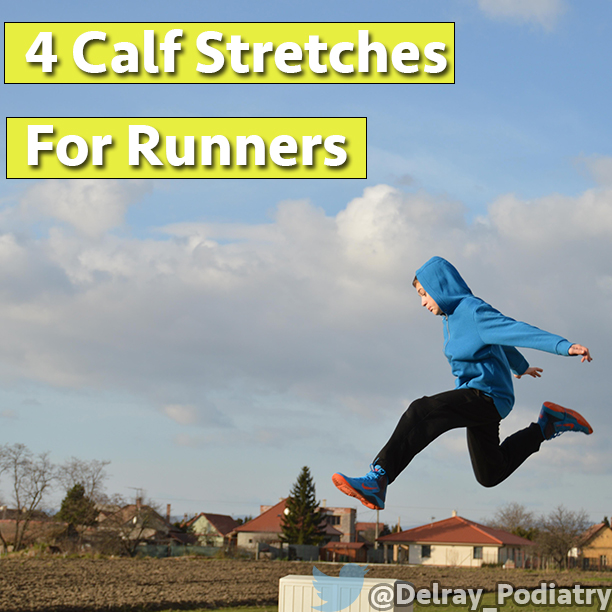 4 Calf Stretches For Runners Delray Beach Podiatry