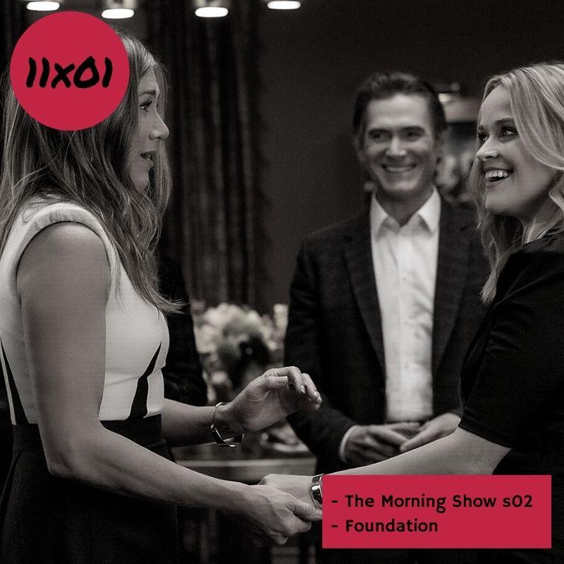 s11e01: Vamos patrás (The Morning Show y Fundación)