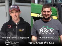 """This year's View From the Cab series features two young, diversified farmers, William """"Shep"""" Sheppard of Louisiana, Mo., and Kane Bercaw of Union City, Mich."""