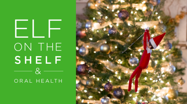 Elf on the Shelf and Oral Health