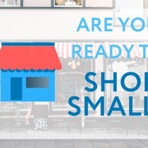 Are you ready to shop small?