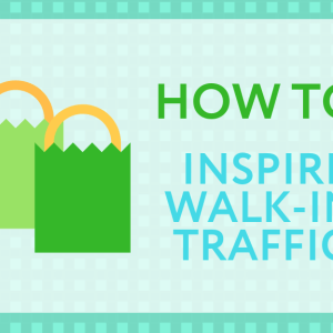 How to Inspire Walk-in Traffic