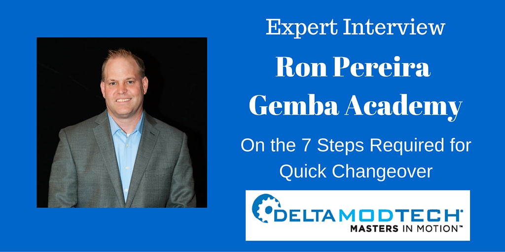 Ron Pereira Gemba Academy - 7 steps of a Quick Changeover