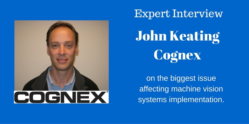 expert interview with John Keating of Cognex