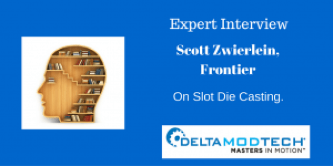 Scott Zwierlein on Slot Die Coating