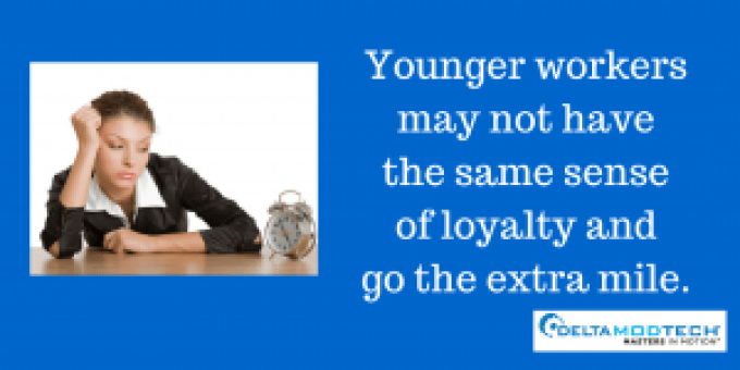 Young workers may not be loyal.