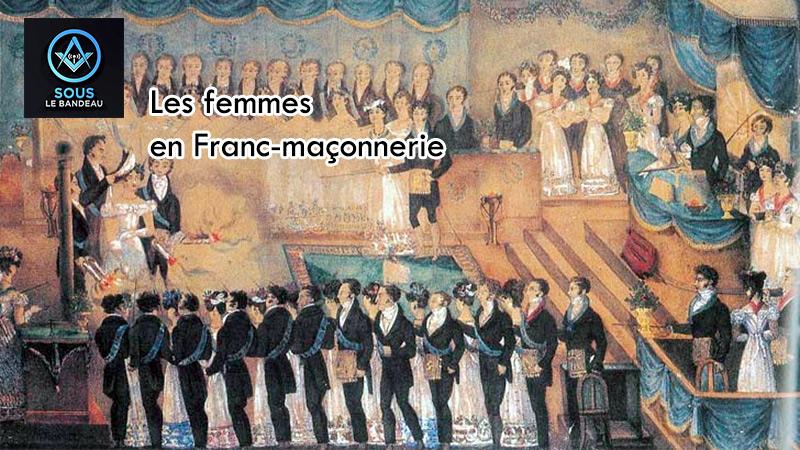Sous le bandeau – n°6 : Les Femmes en Franc-maçonnerie