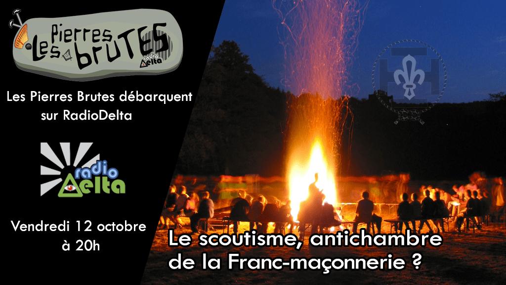 Les Pierres Brutes #2 – 12 Octobre 2018 – Le scoutisme, antichambre de la  Franc-maçonnerie ?