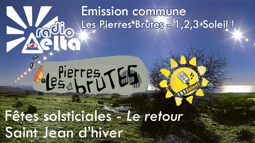 1,2,3 Soleil ! #23 & Les Pierres Brutes #4 – 14 décembre 2018 : Émission commune, on fête le solstice ensemble !
