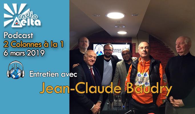 2 Colonnes à la 1 – 57 – 6 mars 2019 – Podcast de l'émission « Entretien avec Jean-Claude Baudry »