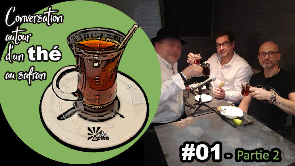 Conversation autour d'un thé au safran #1 – Podcast – Frédéric-Pierre Isoz – Le Réel – 18 avril 2019 – 2ème partie