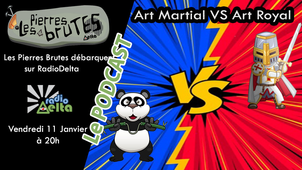Les Pierres Brutes #5 – 11 janvier 2019 – Podcast de l'émission « Art martial vs Art Royal »